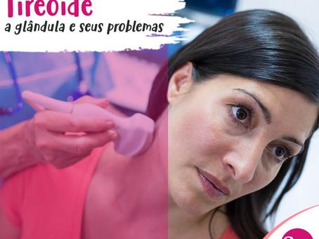 Tireoide - A glândula e seus problemas