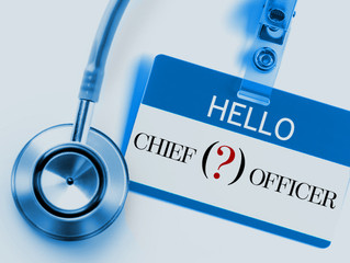 The Rise of  Chief Experience and Population Health Officers