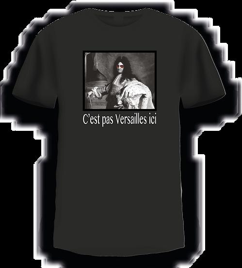 """T shirt - """"C'est pas Versailles ici"""""""