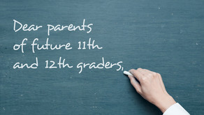 Dear parents of future 11th and 12th graders...