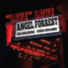 Angel Forrest Live Love.jpg