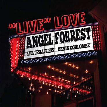 Angel Forrest Live Love.jpg