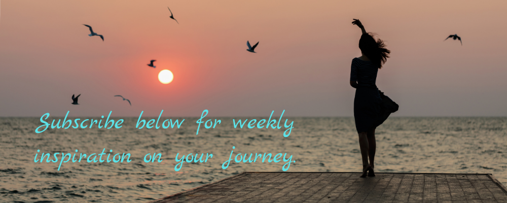 Subscribe below for weekly inspiration on your journey.