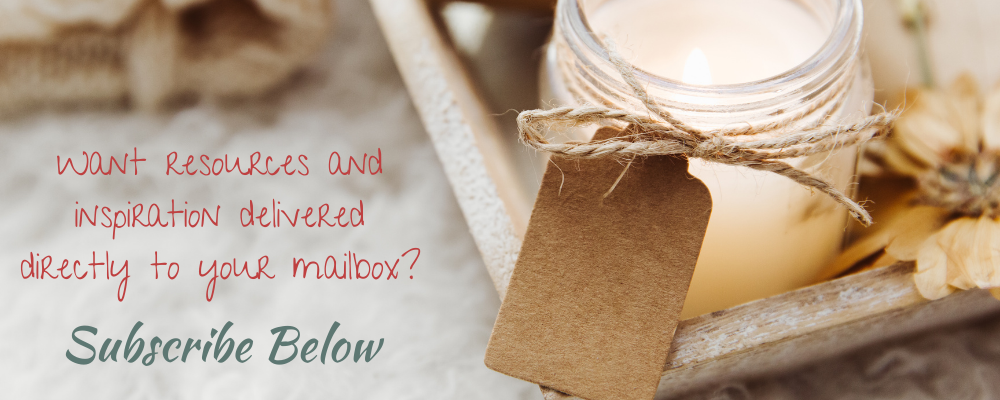 Want resources and inspiration delivered directly to your mailbox? Subscribe below!