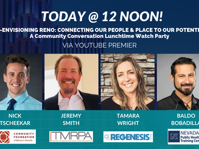 TODAY! Re-Envisioning Reno: Connecting Our People & Place to Our Potential