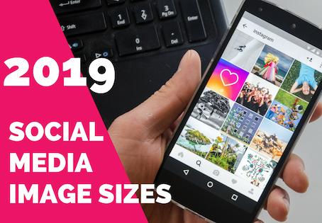 2019 Social Media Image Sizes
