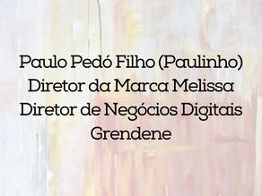 Paulo Pedó Filho (Paulinho) - Melissa (Grendene)