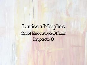 Larissa Maçães - Impacto 8 - Startup em 20ish