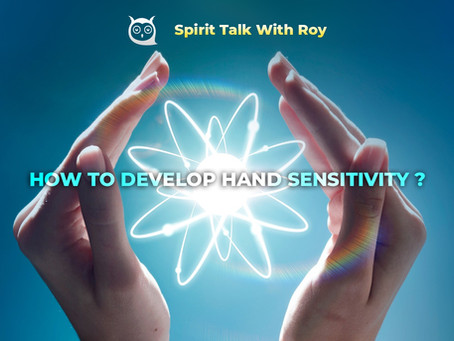 HOW TO DEVELOP HAND SENSITIVITY
