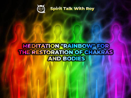 """MEDITATION """"RAINBOW"""" FOR THE RESTORATION OF CHAKRAS AND BODIES"""