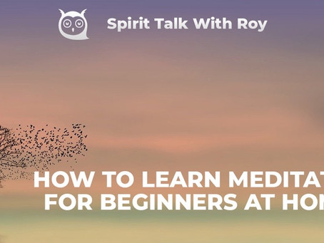 HOW TO LEARN MEDITATION FOR BEGINNERS AT HOME?