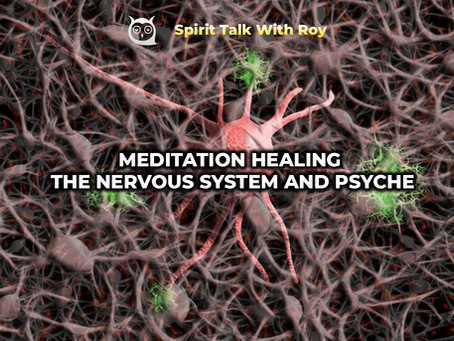 MEDITATION HEALING THE NERVOUS SYSTEM AND PSYCHE