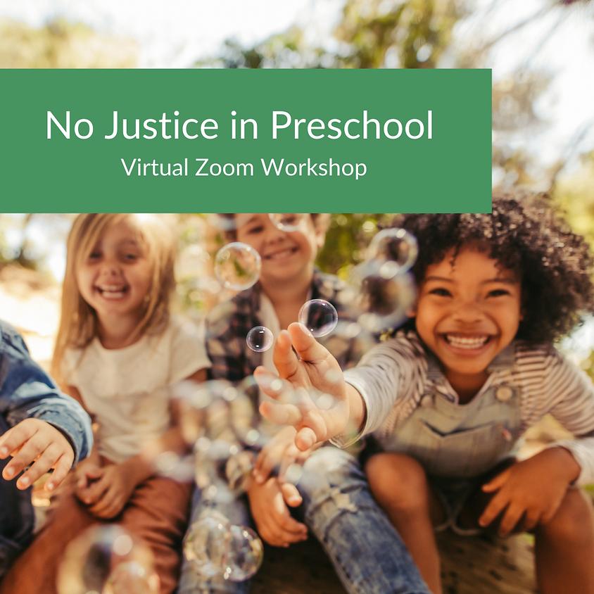 No Justice in Preschool (1.5 Hours)