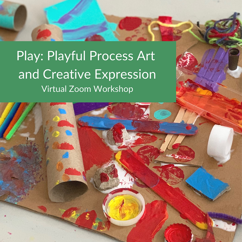 Play: Playful Process Art and Creative Expression