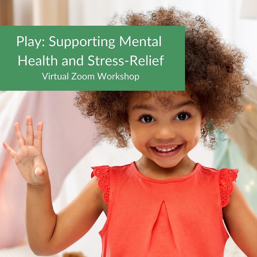 Play: Supporting Mental Health and Stress-Relief
