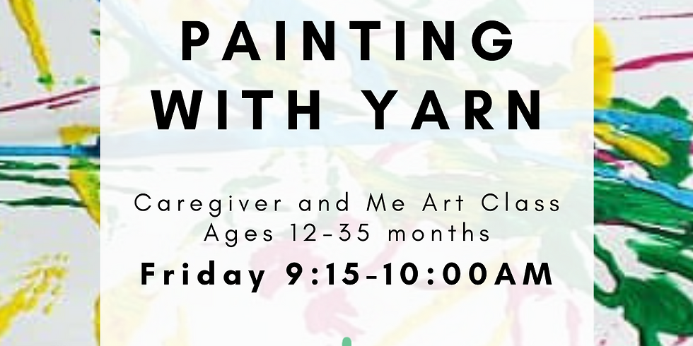 Caregiver and Me Art - Painting with Yarn