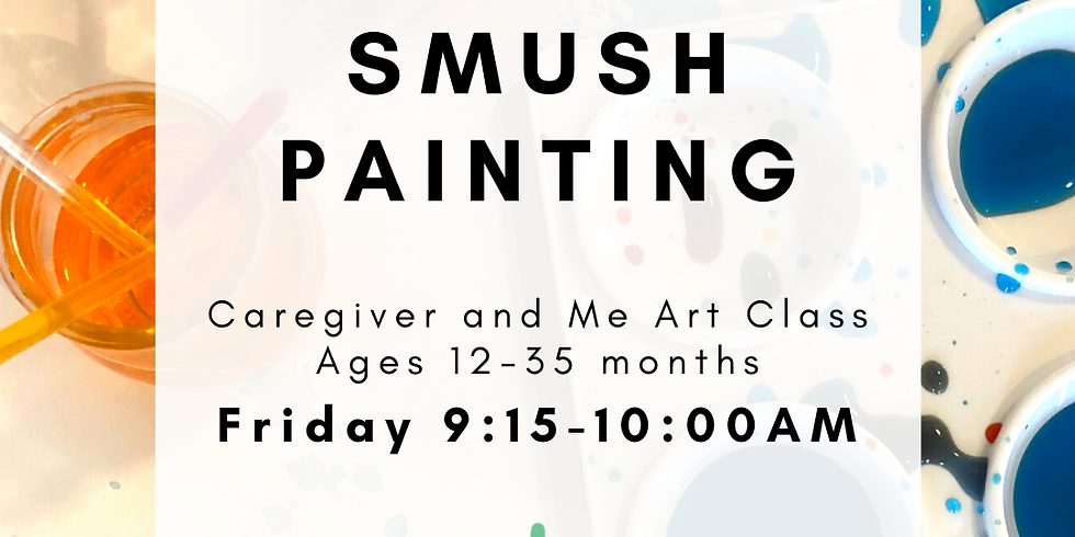Caregiver and Me Art - Smush Painting