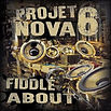 Projet Nova 6 - FIDDLE ABOUT - Marée BASS Productions - Release EP - Creative Commons