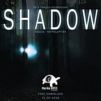 Gaelig - SHADOW - Marée BASS Productions - relese EP - Creative Commons - Astrolapitek