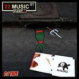 Dj Tape - 22 MUSIC STREET (Part. 2)