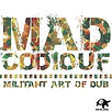 Mad Codiouf - MILITANT ART OF DUB - Marée BASS Productions - Release EP - Creative Commons