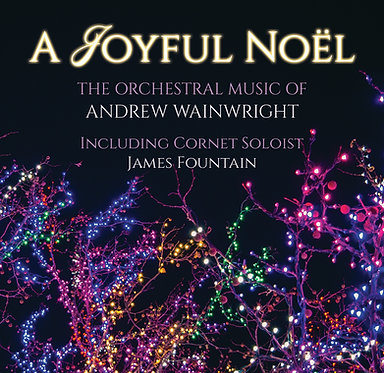 A Joyful Noël - The Orchestral Music of Andrew Wainwright - Album WAV