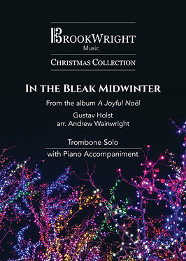 In the Bleak Midwinter - Trombone Solo with Piano (Holst arr. Andrew Wainwright)