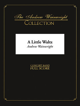 A Little Waltz - Wind Band (Andrew Wainwright)