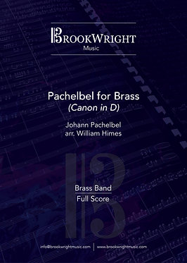 Pachelbel for Brass (Canon in D) - Brass Band (Pachelbel arr. William Himes)