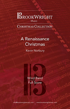 Suite - A Renaissance Christmas (Wind Band) Kevin Norbury