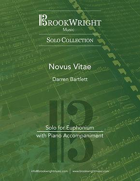 Novus Vitae (Euphonium Solo with Piano) Darren Bartlett