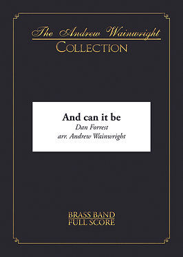 And can it be? - Brass Band (Dan Forrest arr. Andrew Wainwright)