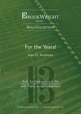 For the Years (Solo for Bb Instrument) Ivan G. Andrews