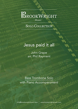 Jesus paid it all - Bass Trombone Solo with Piano (arr. Philip Rayment)