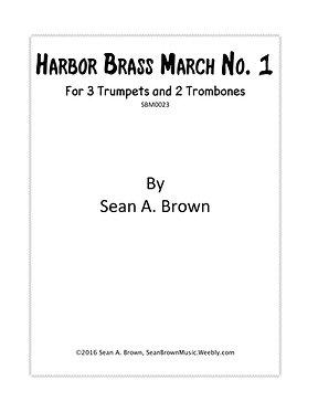 Harbor Brass March No. 1 - Brass Quintet (Sean Brown)