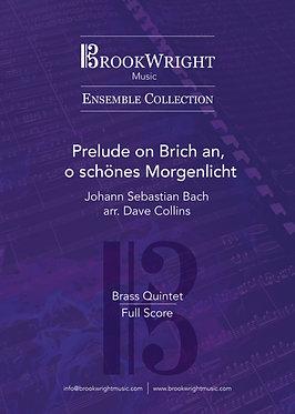 Prelude on Brich an, o schönes Morgenlicht - Brass Quintet (Bach arr. Collins)