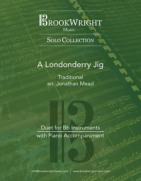 A Londonderry Jig (Duet for Bb Instruments with Piano) Trad. arr. Jonathan Mead