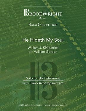 He Hideth My Soul (Bb Solo with Piano) William Kirkpatrick arr.William Gordon