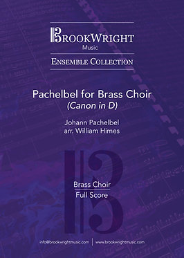 Pachelbel for Brass Choir (Canon in D) (Pachelbel arr. William Himes)