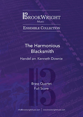 The Harmonious Blacksmith (Brass Quartet) Kenneth Downie