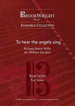 To Hear the Angels Sing - Brass Sextet (Richard S. Willis arr. William Gordon)