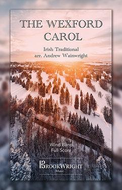 The Wexford Carol (Wind Band) Irish Traditional arr. Andrew Wainwright