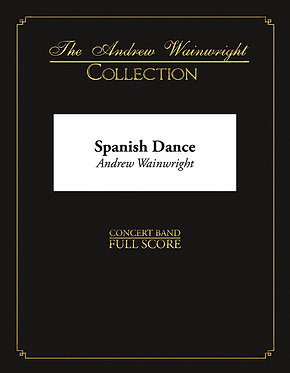 Spanish Dance - Wind Band (Traditional arr. Andrew Wainwright)