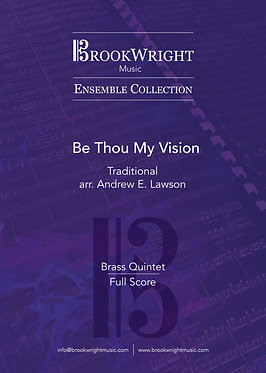 Be Thou My Vision - Brass Quintet (Traditional arr. Andrew E. Lawson)