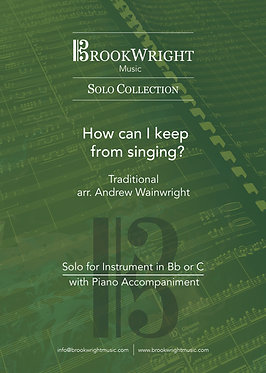 How can I keep from singing? - Cornet Solo (Trad. arr. Andrew Wainwright)