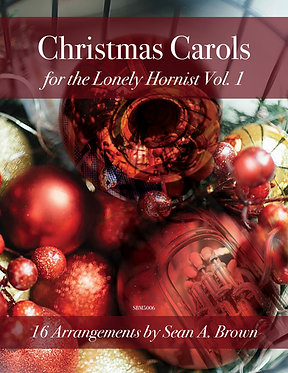 Christmas Carols for the Lonely Hornist, Vol. 1 (arr. Sean Brown)