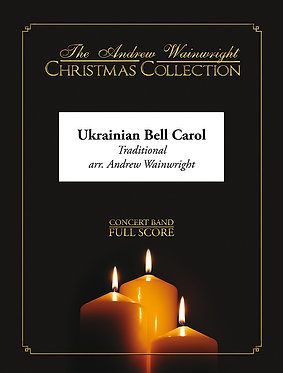 Ukrainian Bell Carol - Wind Band (Traditional arr. Andrew Wainwright)