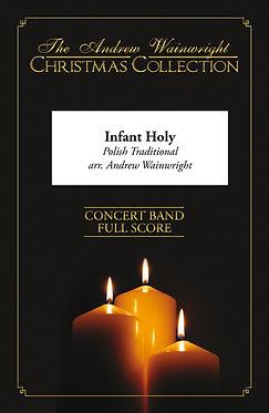 Infant Holy - Wind Band (Polish Traditional arr. Andrew Wainwright)