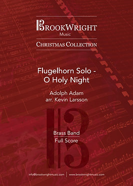 O Holy Night (Flugel Solo with Brass Band) arr. Kevin Larsson