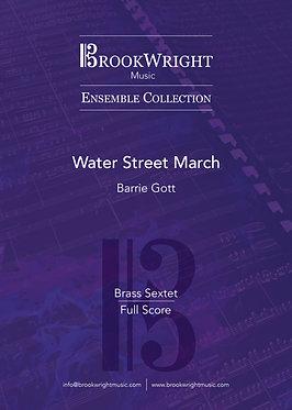 Water Street March (Brass Sextet) Barrie Gott